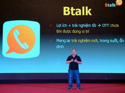 Ra mắt ứng dụng OTT miễn phí Btalk - tháng 4/2014